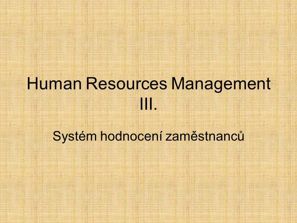 Human Resources Management III. Systém hodnocení zaměstnanců