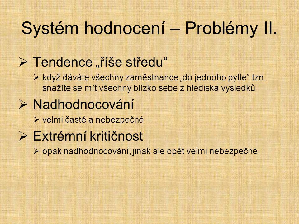 Systém hodnocení – Problémy II.