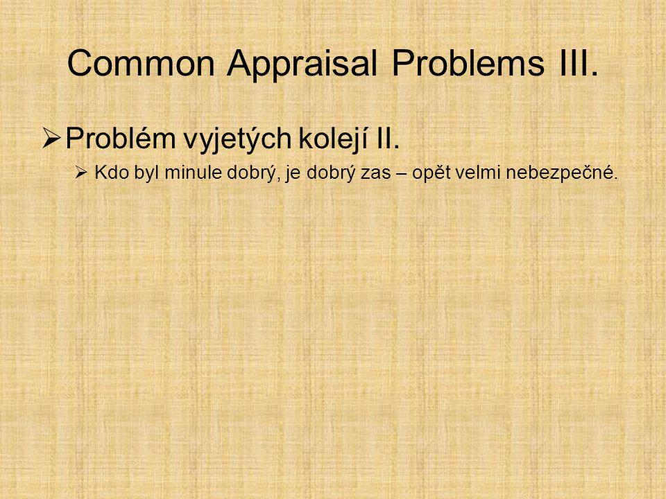 Common Appraisal Problems III. Problém vyjetých kolejí II.