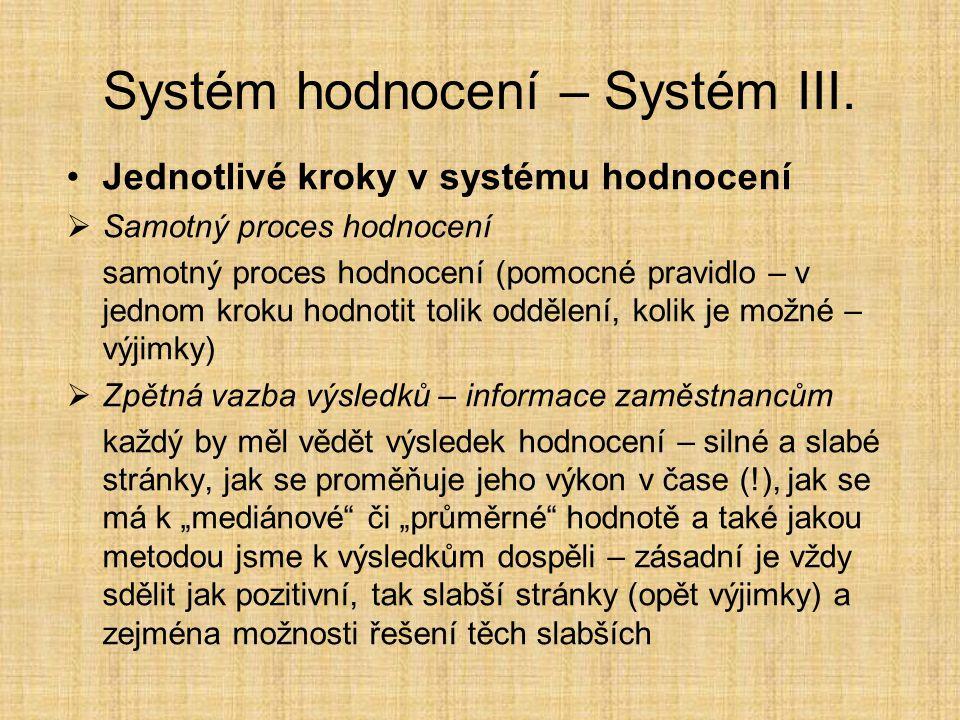 Systém hodnocení – Systém IV.Jednotlivé kroky v systému hodnocení  Určení tzv.