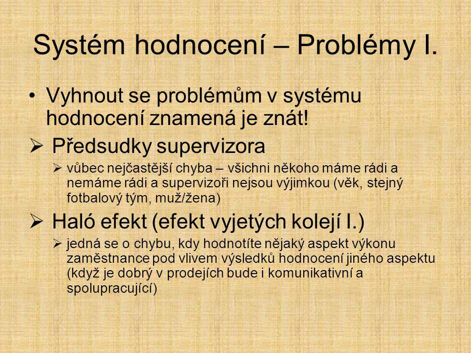 Systém hodnocení – Problémy I.Vyhnout se problémům v systému hodnocení znamená je znát.