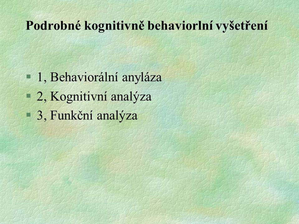 Podrobné kognitivně behaviorlní vyšetření §1, Behaviorální anyláza §2, Kognitivní analýza §3, Funkční analýza