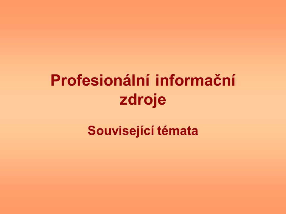 Profesionální informační zdroje Související témata