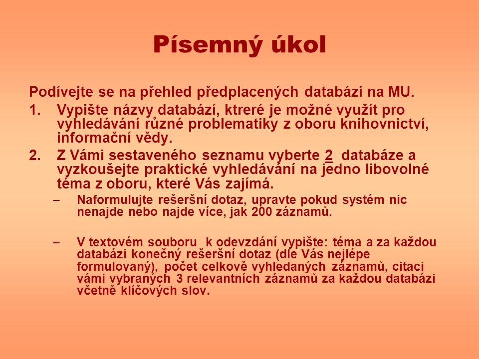 Písemný úkol Podívejte se na přehled předplacených databází na MU.