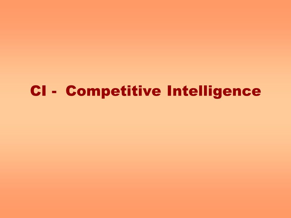 CI - Competitive Intelligence