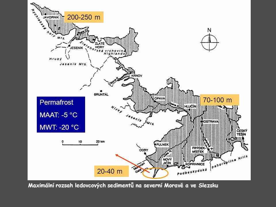 Maximální rozsah ledovcových sedimentů na severní Moravě a ve Slezsku 20-40 m 70-100 m 200-250 m Permafrost MAAT: -5 °C MWT: -20 °C