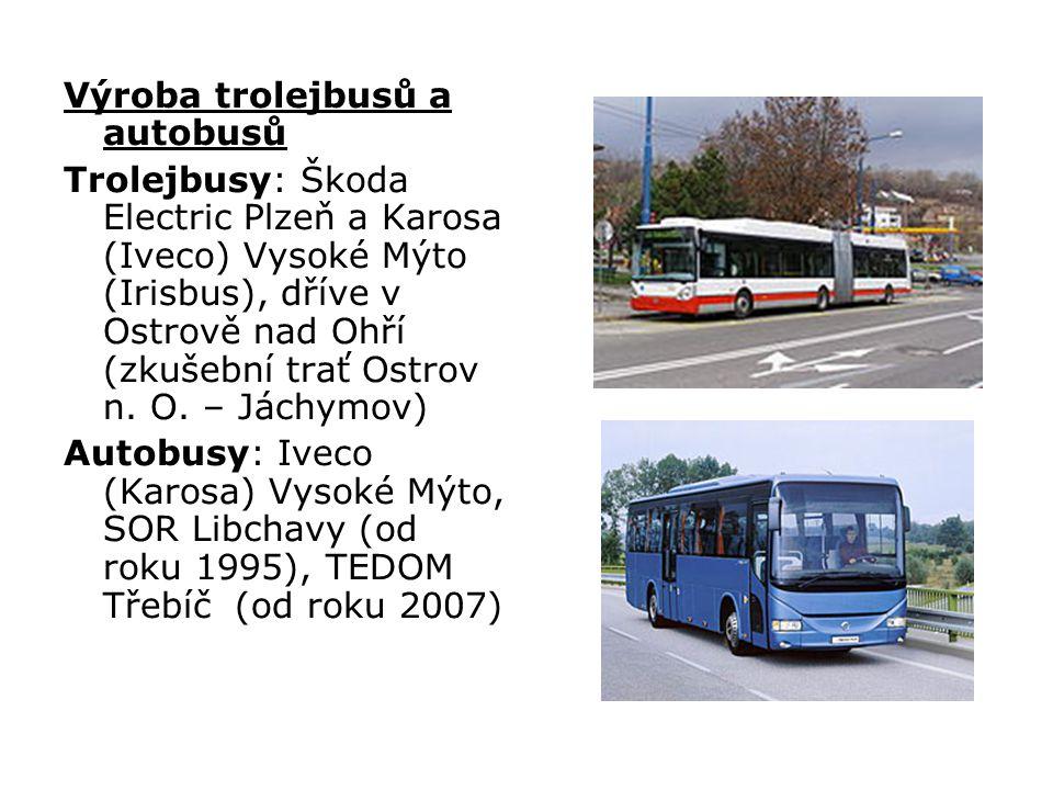 Výroba trolejbusů a autobusů Trolejbusy: Škoda Electric Plzeň a Karosa (Iveco) Vysoké Mýto (Irisbus), dříve v Ostrově nad Ohří (zkušební trať Ostrov n