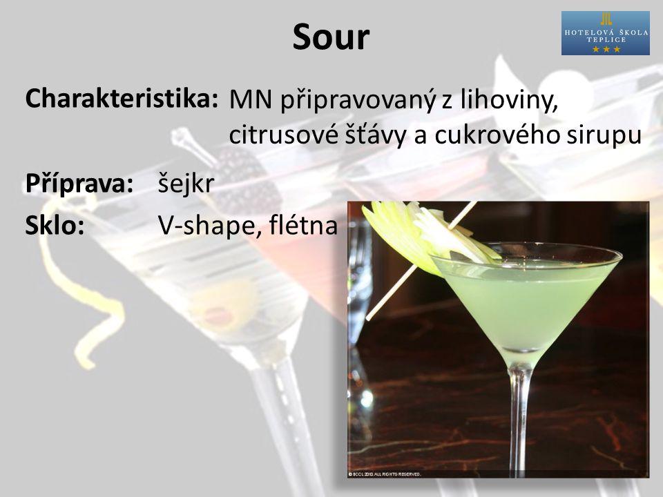 Sour Charakteristika: Příprava:šejkr Sklo:V-shape, flétna MN připravovaný z lihoviny, citrusové šťávy a cukrového sirupu