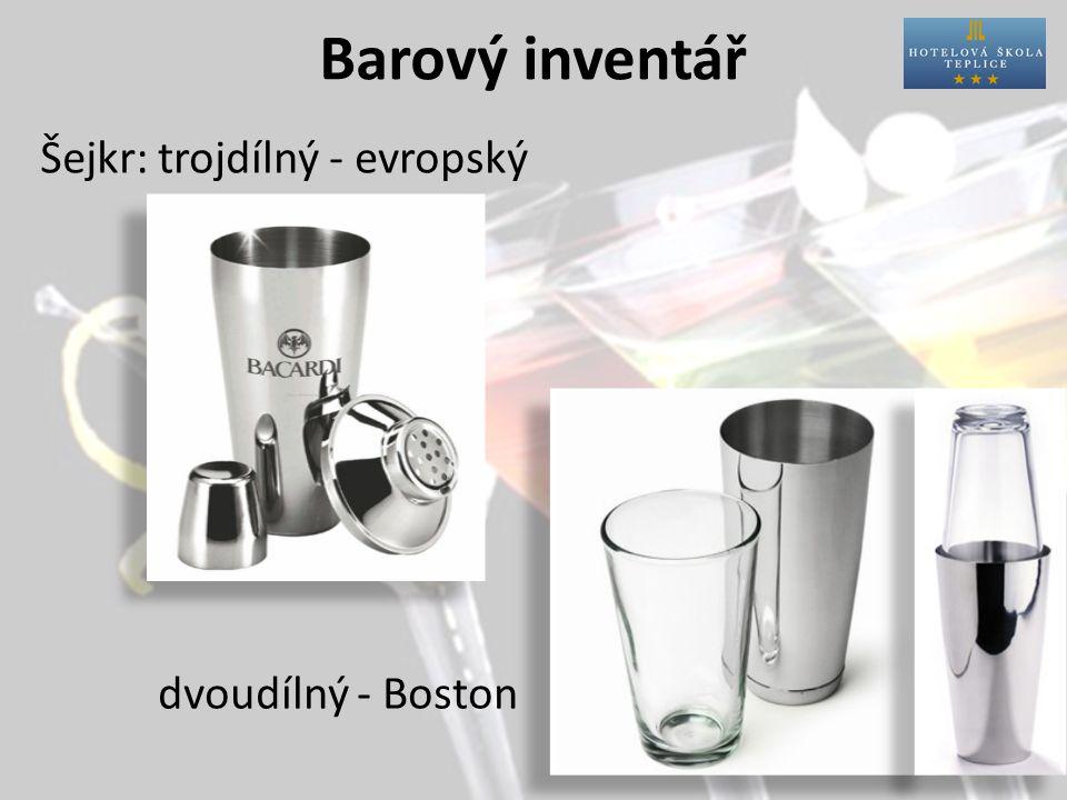 Barový inventář Šejkr:trojdílný - evropský dvoudílný - Boston