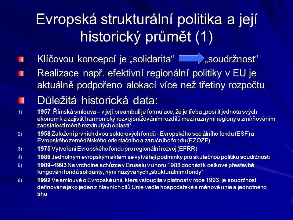 """Evropská strukturální politika a její historický průmět (1) Klíčovou koncepcí je """"solidarita"""" """"soudržnost"""" Realizace např. efektivní regionální politi"""