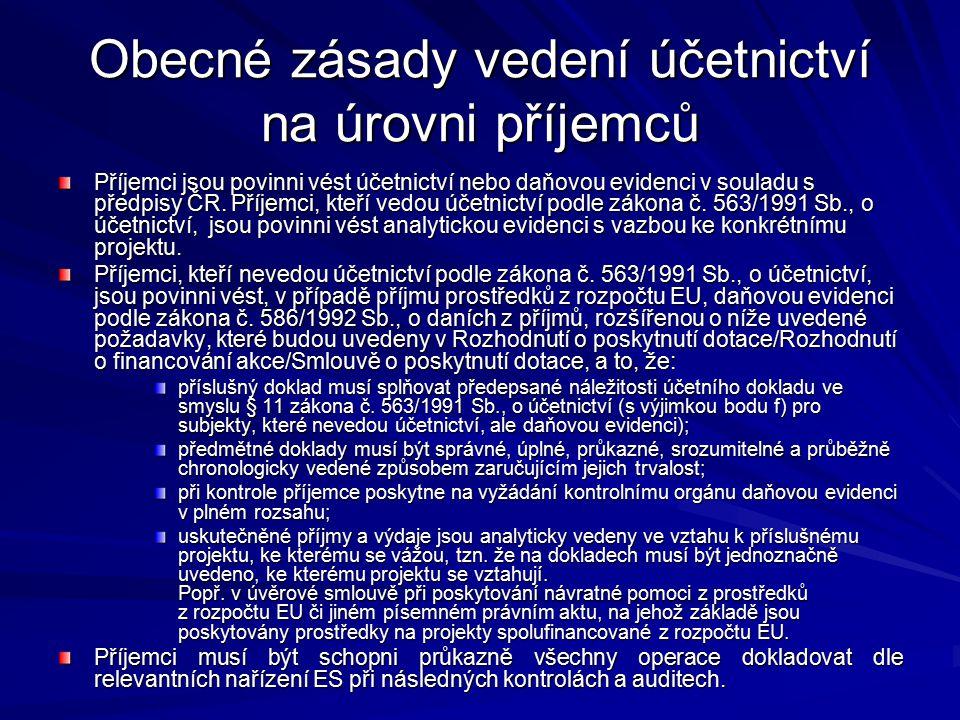 Obecné zásady vedení účetnictví na úrovni příjemců Příjemci jsou povinni vést účetnictví nebo daňovou evidenci v souladu s předpisy ČR.