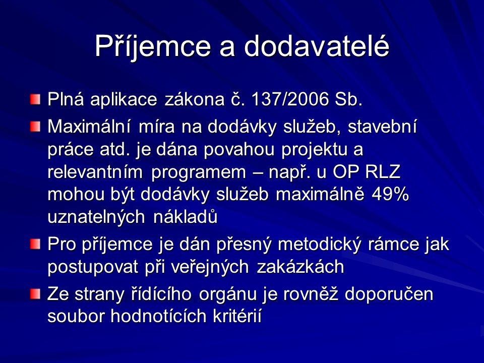 Příjemce a dodavatelé Plná aplikace zákona č.137/2006 Sb.