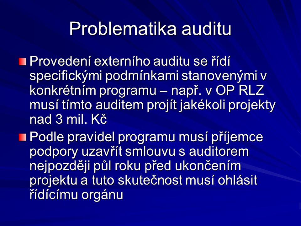 Problematika auditu Provedení externího auditu se řídí specifickými podmínkami stanovenými v konkrétním programu – např.