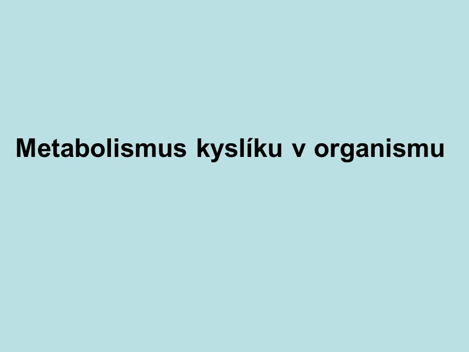Metabolismus kyslíku v organismu
