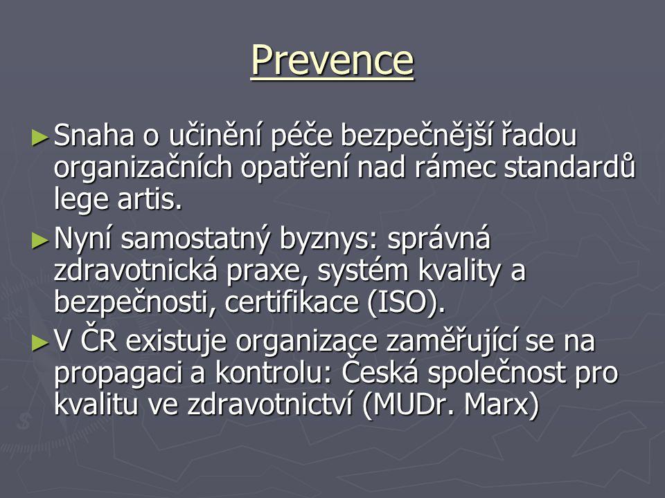 Prevence ► Snaha o učinění péče bezpečnější řadou organizačních opatření nad rámec standardů lege artis.