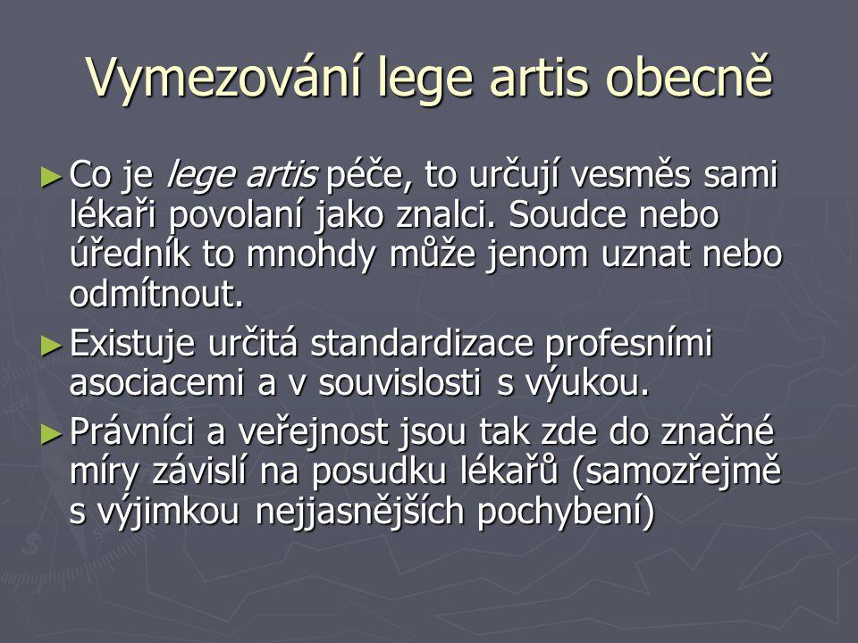 Vymezování lege artis obecně ► Co je lege artis péče, to určují vesměs sami lékaři povolaní jako znalci.