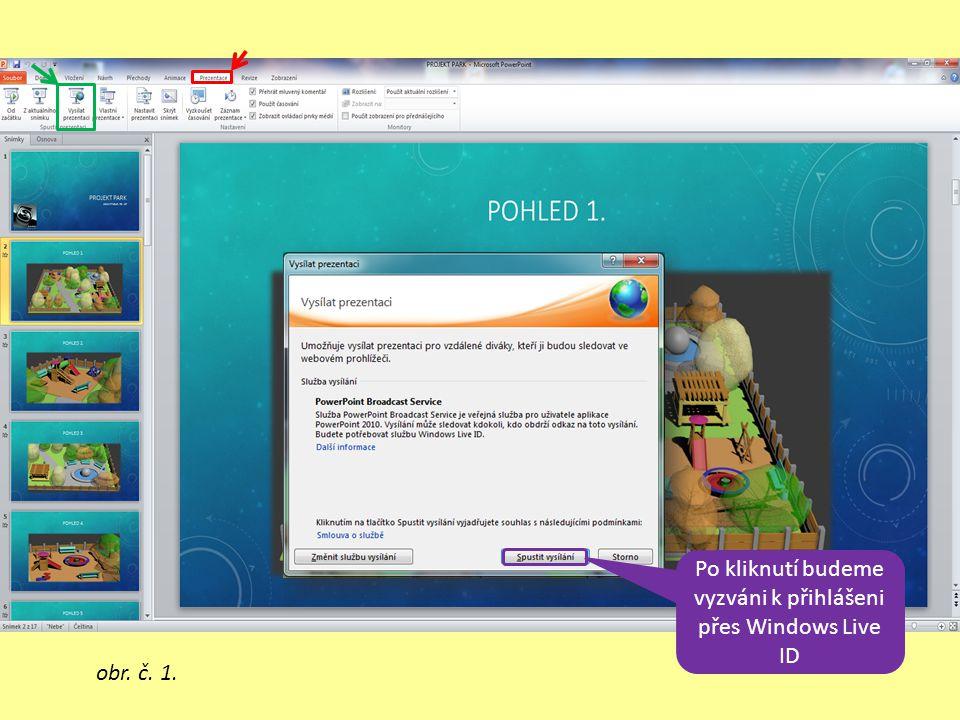 Po kliknutí budeme vyzváni k přihlášeni přes Windows Live ID obr. č. 1.