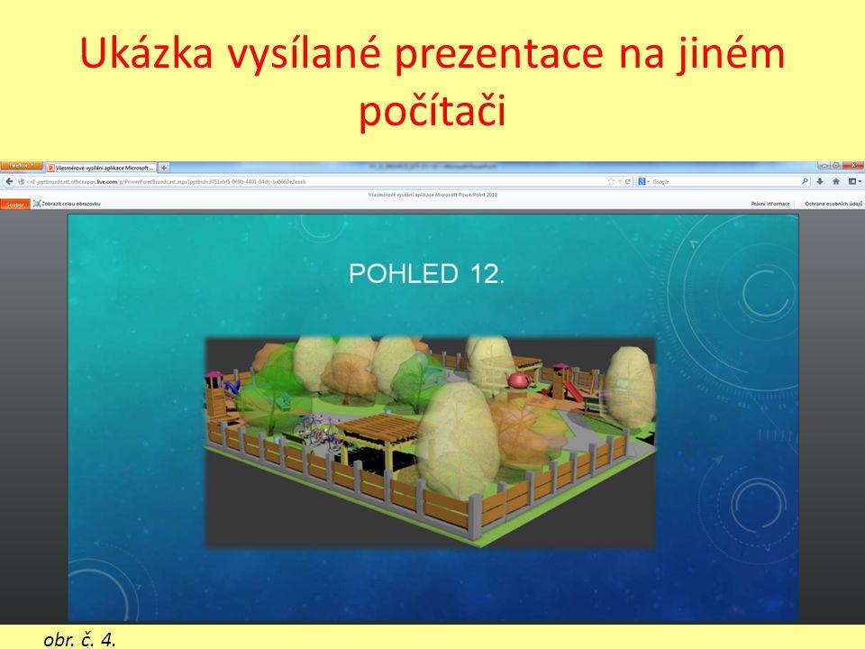 Ukázka vysílané prezentace na jiném počítači obr. č. 4.