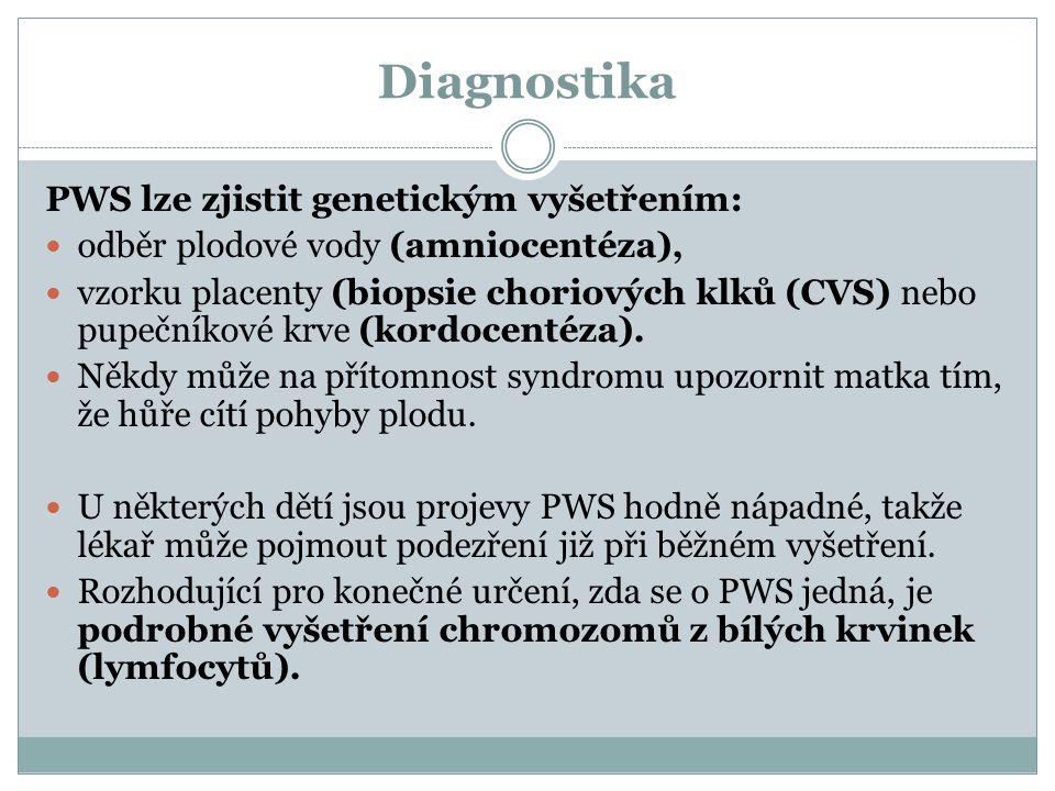 Diagnostika PWS lze zjistit genetickým vyšetřením: odběr plodové vody (amniocentéza), vzorku placenty (biopsie choriových klků (CVS) nebo pupečníkové