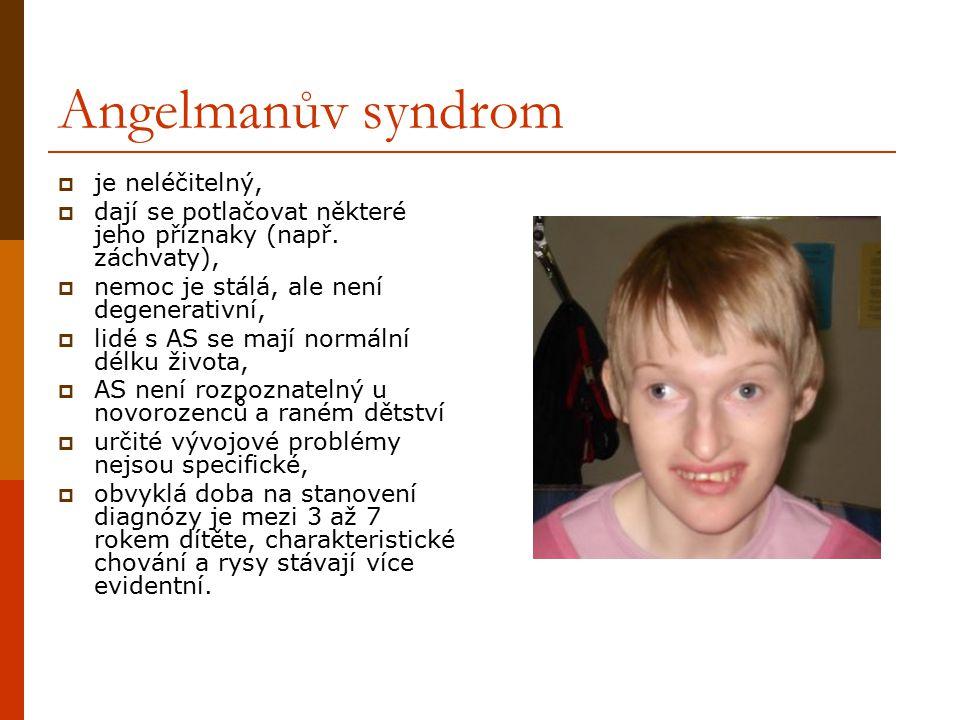 Angelmanův syndrom  je neléčitelný,  dají se potlačovat některé jeho příznaky (např. záchvaty),  nemoc je stálá, ale není degenerativní,  lidé s A