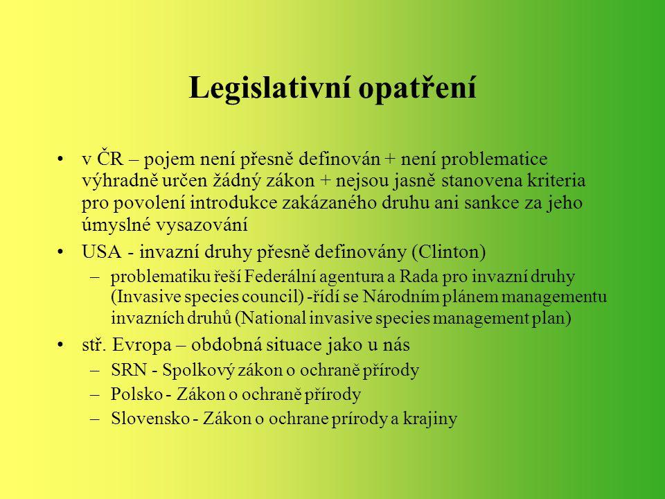 Legislativní opatření v ČR – pojem není přesně definován + není problematice výhradně určen žádný zákon + nejsou jasně stanovena kriteria pro povolení
