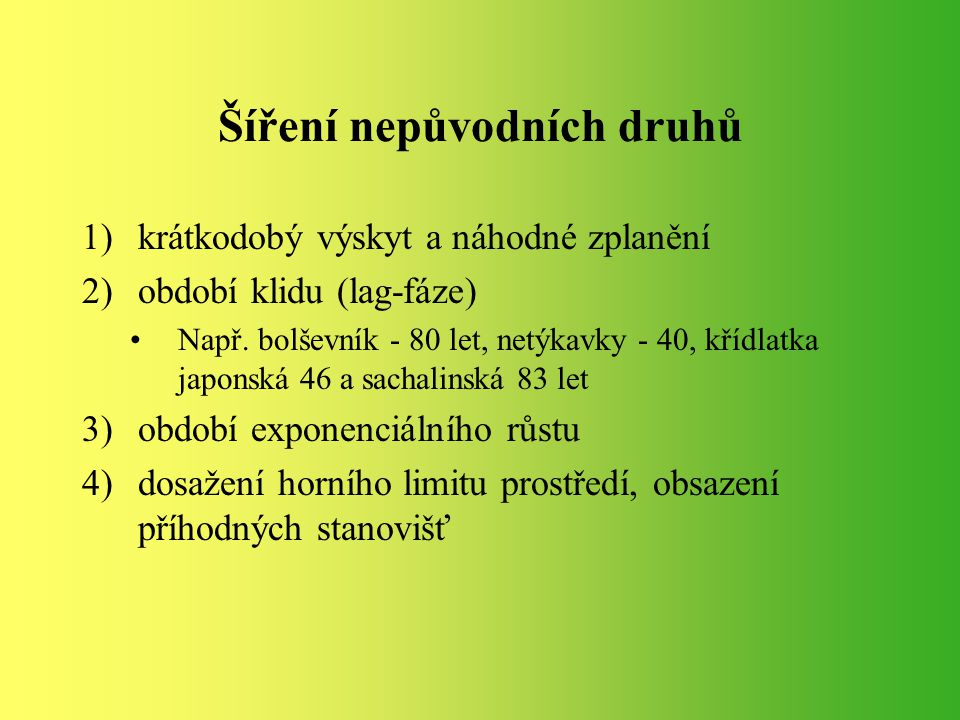 Prameny www.aopk.cz www.kvetenacr.cz Pyšek, P., Prach, K.(1997): Invazní rostliny v české flóře