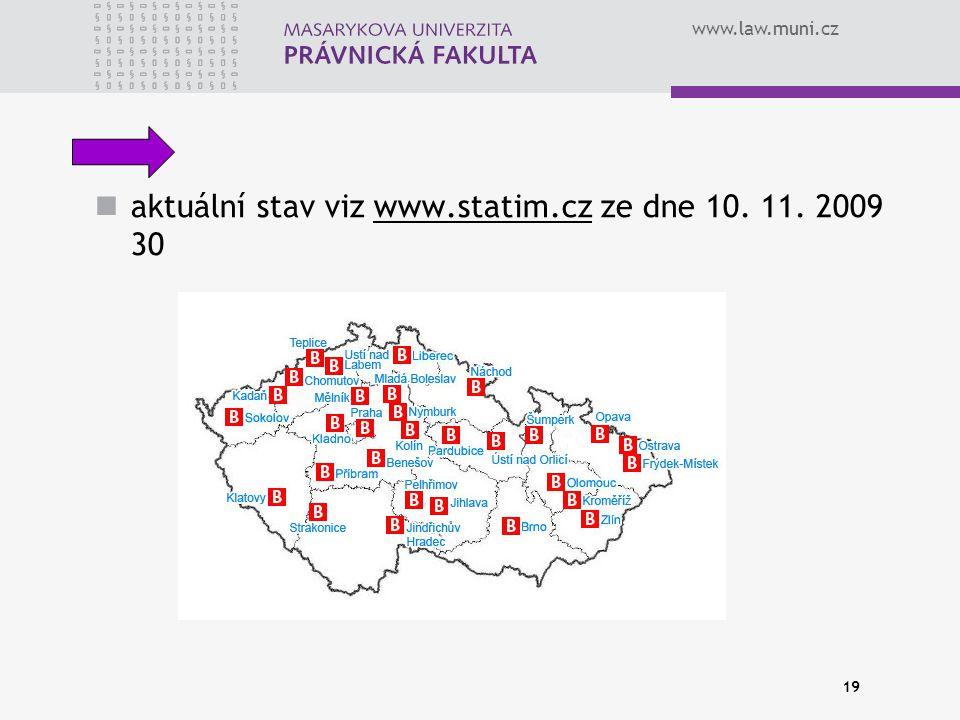 www.law.muni.cz 19 aktuální stav viz www.statim.cz ze dne 10. 11. 2009 30www.statim.cz