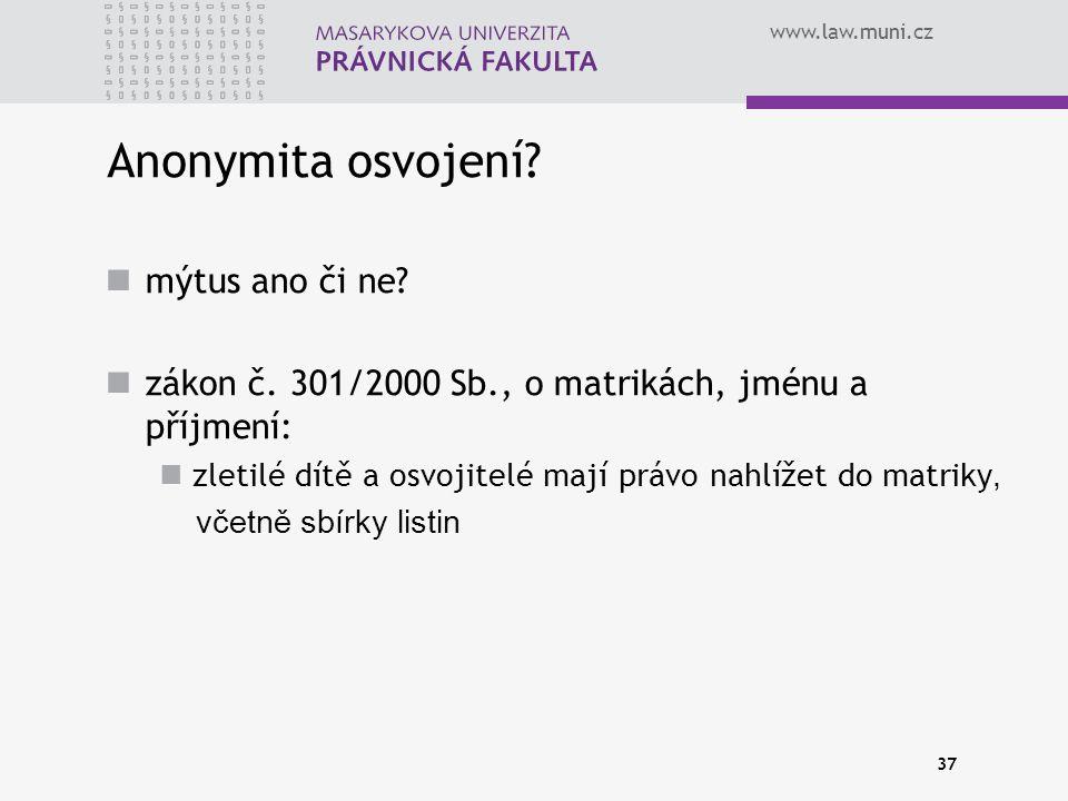 www.law.muni.cz 37 Anonymita osvojení.mýtus ano či ne.