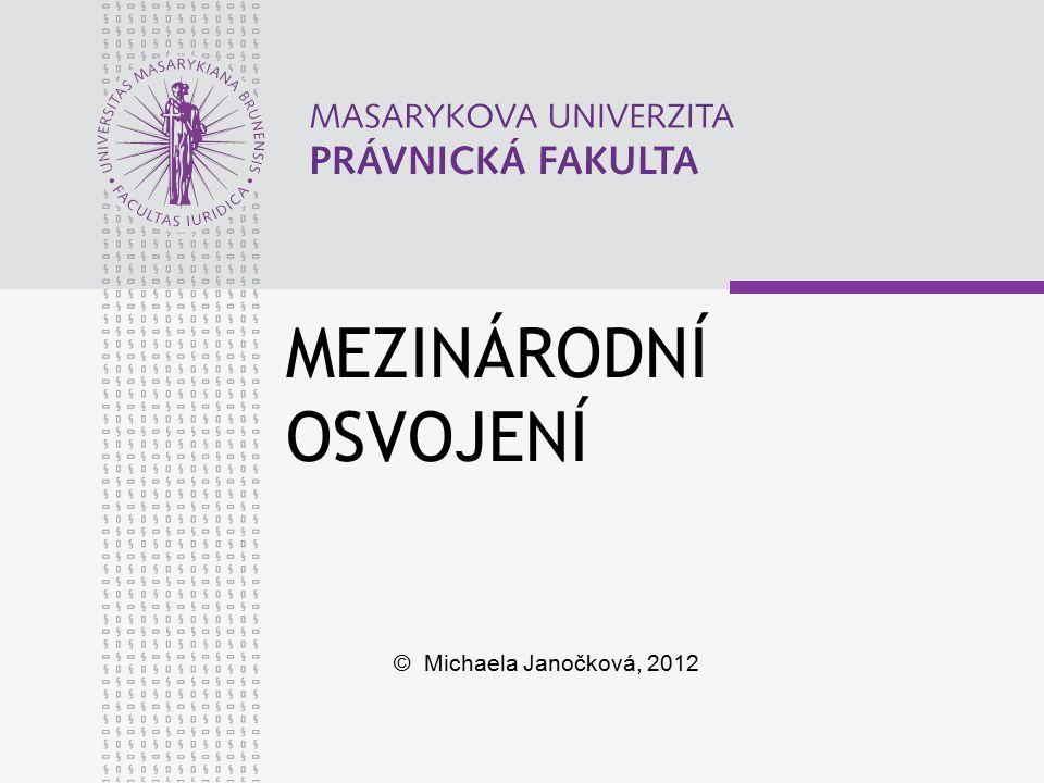 MEZINÁRODNÍ OSVOJENÍ © Michaela Janočková, 2012