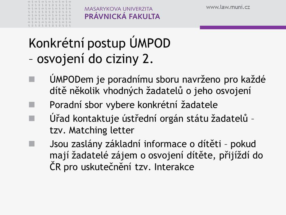www.law.muni.cz Konkrétní postup ÚMPOD – osvojení do ciziny 2.