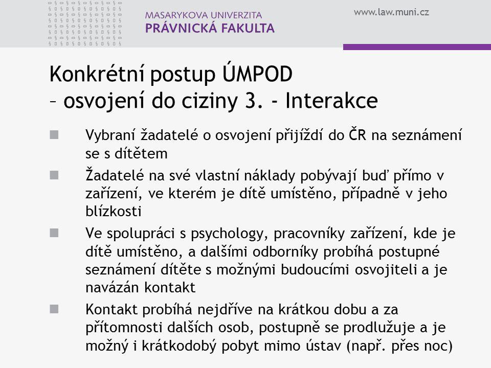 www.law.muni.cz Konkrétní postup ÚMPOD – osvojení do ciziny 3.