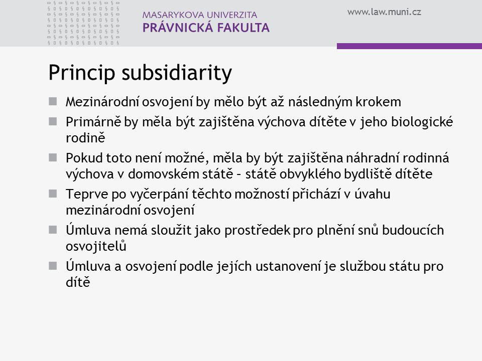 www.law.muni.cz Rozhodnutí o osvojení Rozhodnutí o osvojení vydává přislušný orgán přijímajícího státu – většinou soud Rozhodnutí je podle čl.