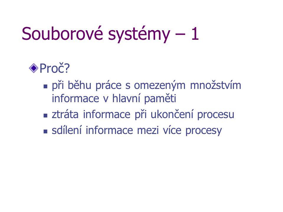 Souborové systémy – 1 Proč.