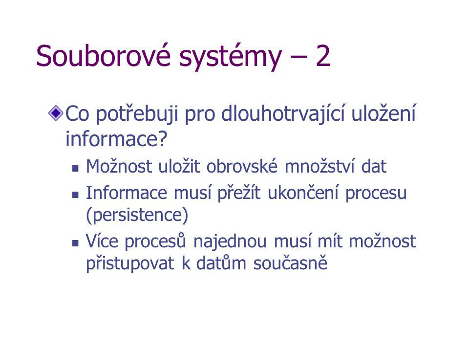 Souborové systémy – 2 Co potřebuji pro dlouhotrvající uložení informace.