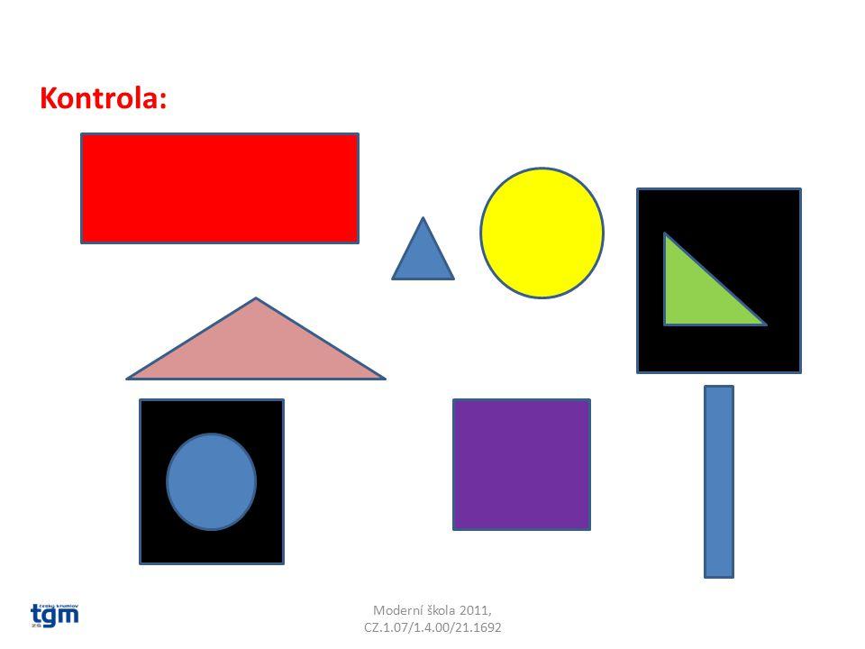 Moderní škola 2011, CZ.1.07/1.4.00/21.1692 Kontrola: