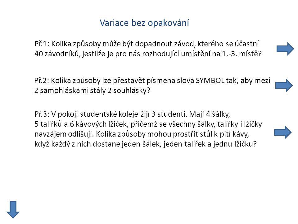 Příklad 2 Př.3: V pokoji studentské koleje žijí 3 studenti.