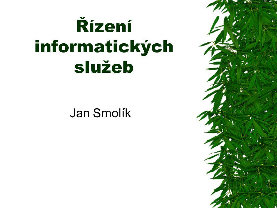 Řízení informatických služeb Jan Smolík