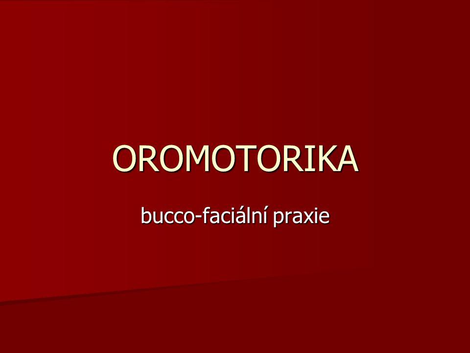 OROMOTORIKA bucco-faciální praxie