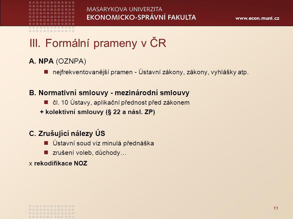 www.econ.muni.cz III. Formální prameny v ČR A.