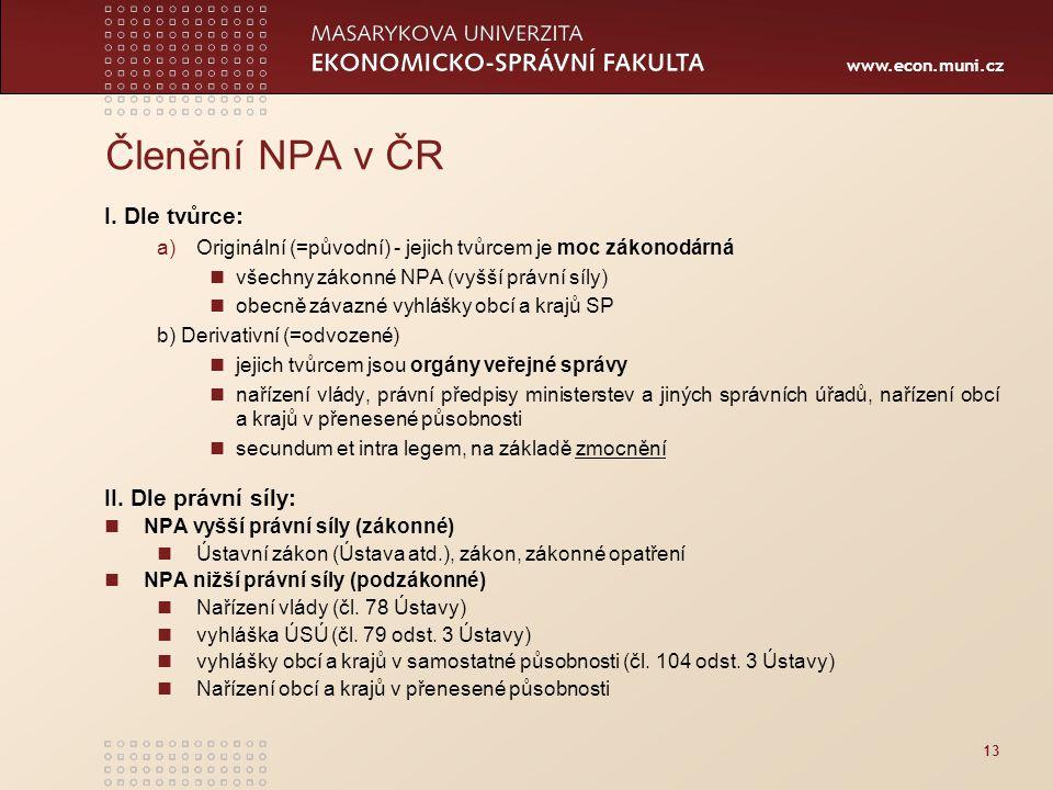 www.econ.muni.cz 13 Členění NPA v ČR I.