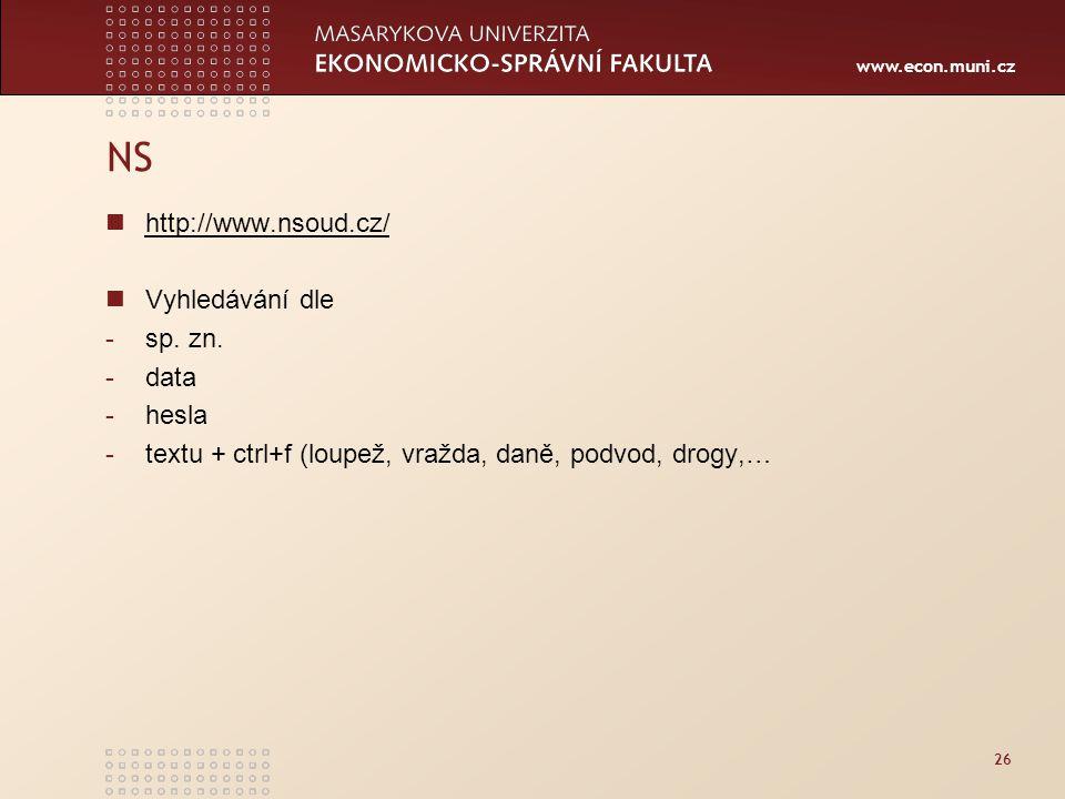 www.econ.muni.cz 26 NS http://www.nsoud.cz/ Vyhledávání dle -sp.