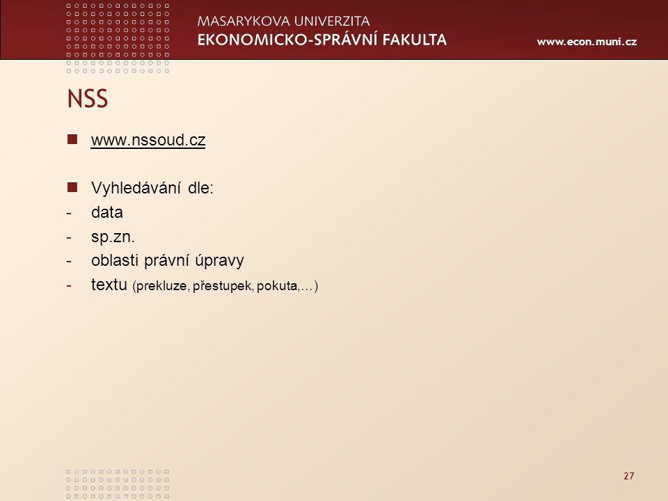 www.econ.muni.cz 27 NSS www.nssoud.cz Vyhledávání dle: -data -sp.zn.