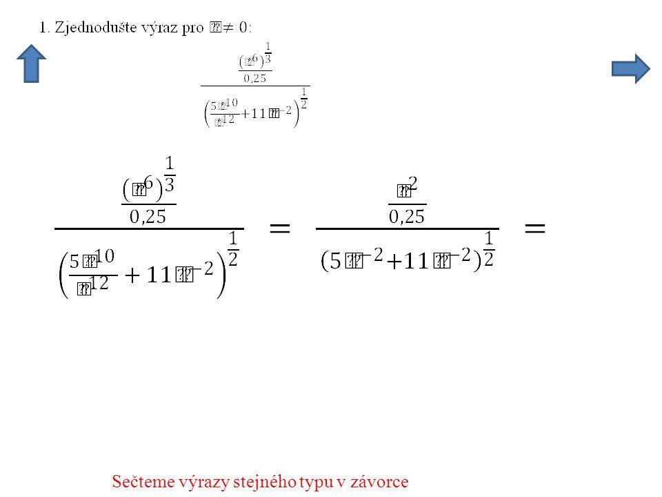 Oba zlomky jsou dělením mocnin se základem 5