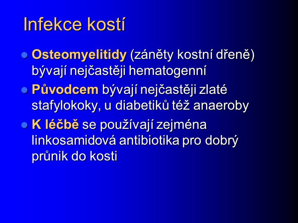 Infekce kostí Osteomyelitidy (záněty kostní dřeně) bývají nejčastěji hematogenní Osteomyelitidy (záněty kostní dřeně) bývají nejčastěji hematogenní Pů