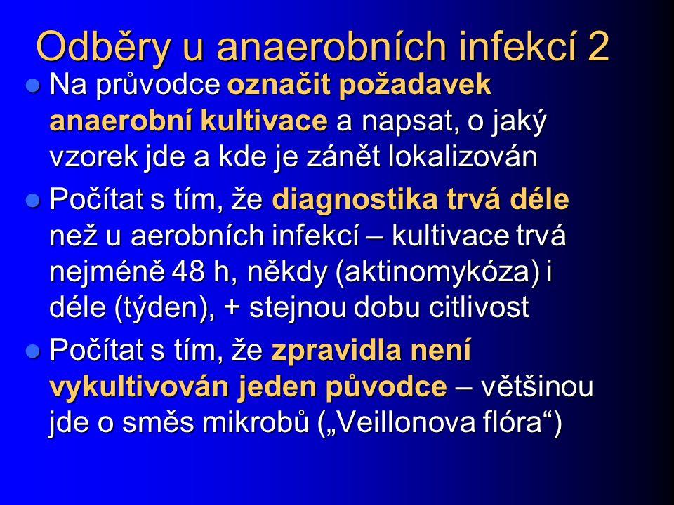 Odběry u anaerobních infekcí 2 Na průvodce označit požadavek anaerobní kultivace a napsat, o jaký vzorek jde a kde je zánět lokalizován Na průvodce oz