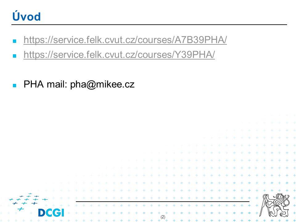 (2) Úvod https://service.felk.cvut.cz/courses/A7B39PHA/ https://service.felk.cvut.cz/courses/Y39PHA/ PHA mail: pha@mikee.cz