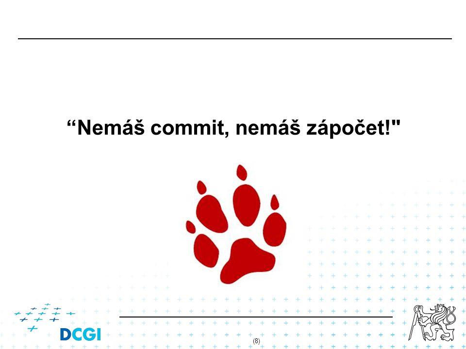Nemáš commit, nemáš zápočet! (8)