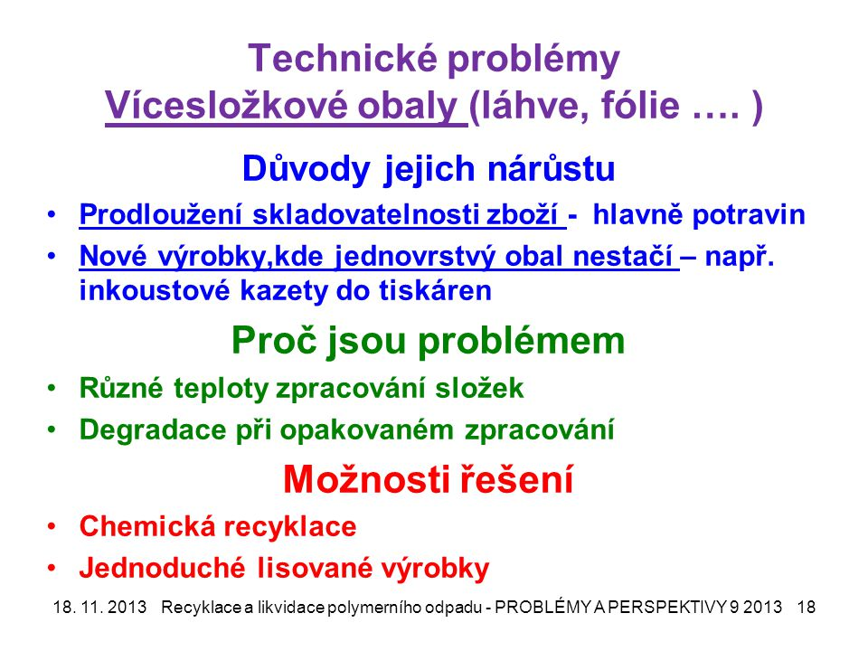 Technické problémy Vícesložkové obaly (láhve, fólie ….