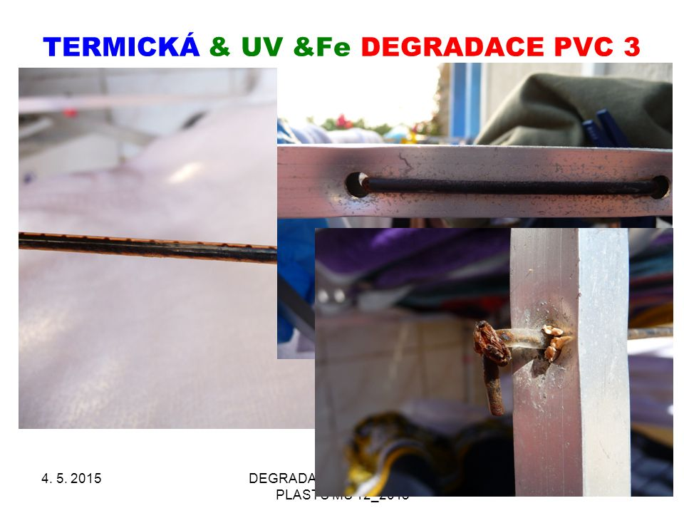 TERMICKÁ & UV &Fe DEGRADACE PVC 3 4. 5. 2015DEGRADACE & STABILIZACE PLASTŮ MU 12_2015 14