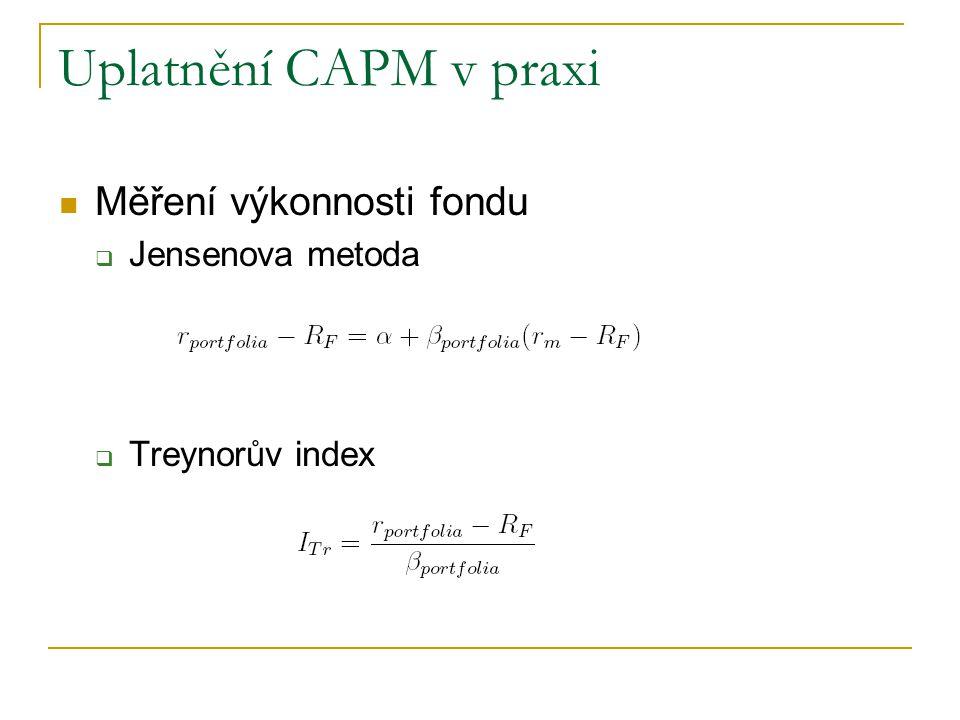 Uplatnění CAPM v praxi Měření výkonnosti fondu  Jensenova metoda  Treynorův index
